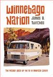 Winnebago Nation : The RV in American Culture, Twitchell, James B., 0231167784