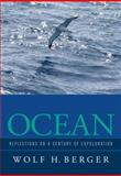 Ocean : Reflections on a Century of Exploration, Berger, W. H., 0520247787