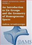 An Introduction to Lie Groups and the Geometry of Homogeneous Spaces, Arvanitoyeorgos, Andreas, 0821827782