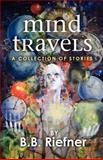 Mind Travels, B. Riefner, 1468087789