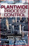 Plantwide Process Control, Luyben, William L. and Tyreus, Bjorn D., 0070067791