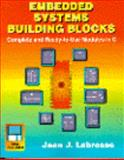 Embedded System Building Blocks, Jean J. Labrosse and R and D Press Staff, 0133597792
