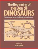 The Beginning of the Age of Dinosaurs : Faunal Change across the Triassic-Jurassic Boundary, , 0521367794