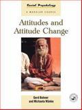 Attitudes and Attitude Change, Bohner, Gerd and Wänke, Michaela, 0863777791