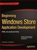 Beginning Windows Store Application Development, Scott Isaacs and Kyle Burns, 1430257792