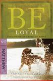 Loyal, Warren W. Wiersbe, 1434767795