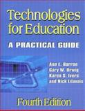 Techhnologies for Education : A Practical Guide, Barron, Ann E. and Orwig, Gary W., 1563087790
