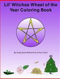 Lil Witches Wheel of the Year Coloring Book, Dody Bush-Retherford and Paul Clark, 0557097797