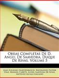 Obras Completas de D Angel de Saavedra, Duque de Rivas, Juan Eugenio Hartzenbusch and Nicomedes Pastor Díaz, 114871779X