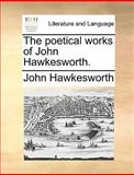 The Poetical Works of John Hawkesworth, John Hawkesworth, 1170567797