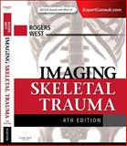 Imaging Skeletal Trauma, Rogers, Lee F. and West, O. C., 1437727794