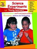 Science Experiments for Young Learners, Evan-Moor Staff, 1557997799
