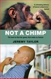 Not a Chimp, Jeremy Taylor, 0199227799
