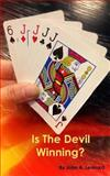 Is the Devil Winning?, John Leonard, 0615947794
