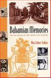 Bahamian Memories : Island Voices of the Twentieth Century, Jenkins, Olga Culmer, 0813017793
