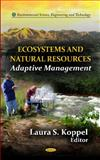 Ecosystems and Natural Resources : An Adaptive Management, Koppel, Laura S., 1613247796