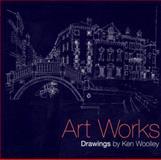 Art Works, Ken Woolley, 1876907797