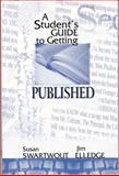 A Student's Guide to Getting Published, Swartwout, Susan and Elledge, Jim, 0321117794