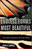 Endless Forms Most Beautiful, Sean B. Carroll, 0393327795