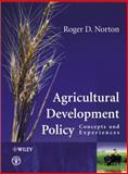 Agricultural Development Policy : Concepts and Experiences, Norton, Roger D., 047085779X