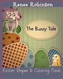 The Bunny Tale, Renee Robinson, 1494757796