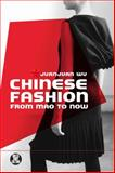 Chinese Fashion : From Mao to Now, Wu, Juanjuan, 1845207793