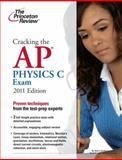 Cracking the AP Physics C Exam, 2011 Edition, Princeton Review Staff, 0375427791