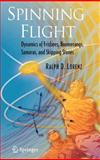 Spinning Flight : Dynamics of Frisbees, Boomerangs, Samaras, and Skipping Stones, Lorenz, Ralph D., 0387307796
