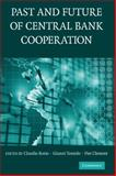The Past and Future of Central Bank Cooperation, , 0521877792