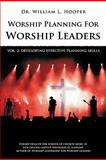 Worship Planning for Worship Leaders : Developing Effective Planning Skills, Hooper, William L., 093906779X