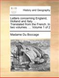 Letters Concerning England, Holland and Italy Translated from the French In, Madame Du Boccage, 114069779X