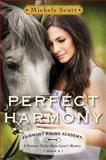 Perfect Harmony, Michele Scott, 1477847790