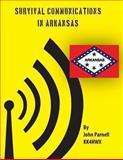 Survival Communications in Arkansas, John Parnell, 1478147792