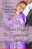 The Sweetest Love, Marie Higgins, 1492767794