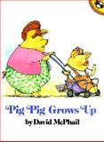 Pig Pig Grows Up, David McPhail, 0140547797