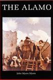 The Alamo, John M. Myers and John Myers, 0803257791