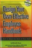 Design Your Own Effective Employee Handbook, Michelle L. Devon, 0910627797