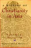 A History of Christianity in Asia, Samuel H. Moffett, 0060657790