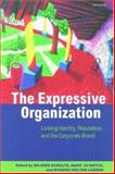 The Expressive Organization : Linking Identity, Reputation, and the Corporate Brand, Schultz, Majken and Hatch, Mary Jo, 0198297793