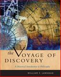 The Voyage of Discovery : A Historical Introduction to Philosophy, Lawhead, William F., 0495127795