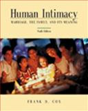 Human Intimacy : Marriage, the Family and Its Meaning, Cox, Frank D., 0534587798