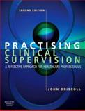 Practising Clinical Supervision : A Reflective Approach for Healthcare Professionals, , 0702027790