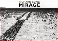 Mirage, Richard Long, 0714837792