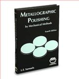 Metallographic Polishing by Mechanical Methods, Samuels, Leonard Ernest, 0871707799