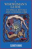 A Wise Woman's Guide to Spells, Rituals, and Goddess Love, Elizabeth Brooke, 089594779X