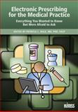 Electronic Prescribing for the Medical Practice : Everything You Wanted to Know, but Were Afraid to Ask, MD, FACP, Editor Patricia L. Hale PhD, 0976127792