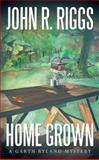 Home Grown, John R. Riggs, 1491827793