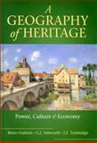 A Geography of Heritage : Power, Culture and Economy, Graham, Brian and Ashworth, G. J., 0340677791