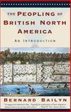 The Peopling of British North America, Bernard Bailyn, 0394757793