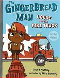 The Gingerbread Man Loose on the Fire Truck, Laura Murray, 0399257799
